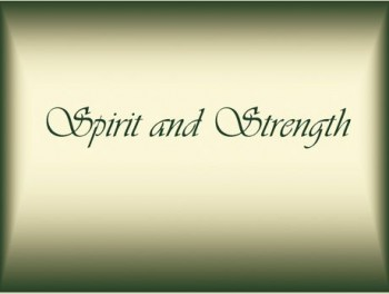 Spirit and Strength